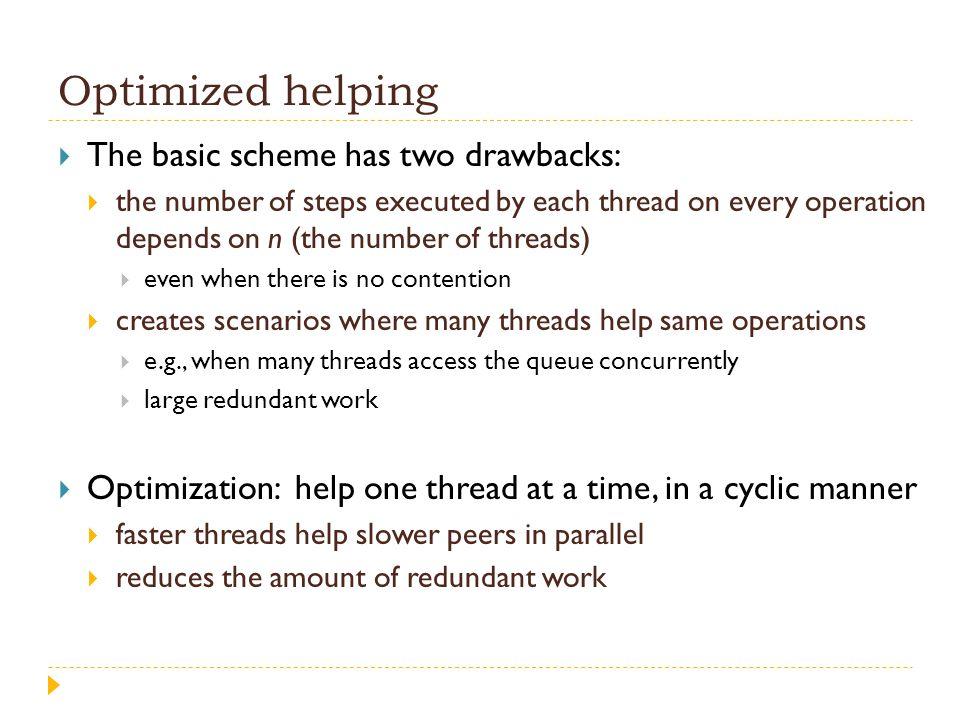 Optimized helping The basic scheme has two drawbacks: