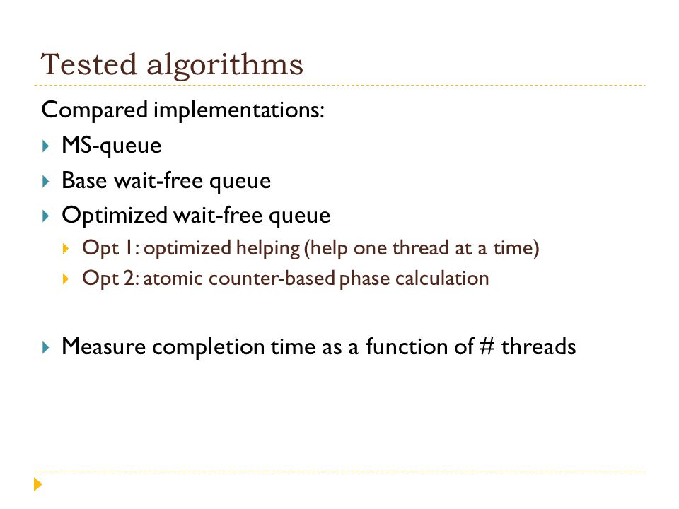 Tested algorithms Compared implementations: MS-queue