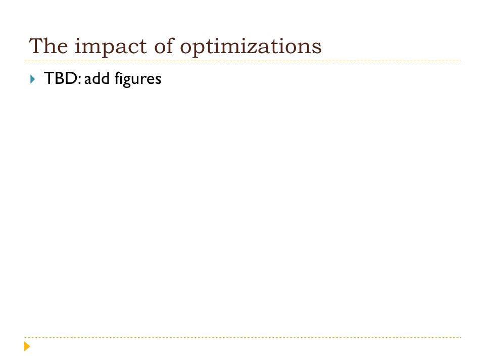 The impact of optimizations