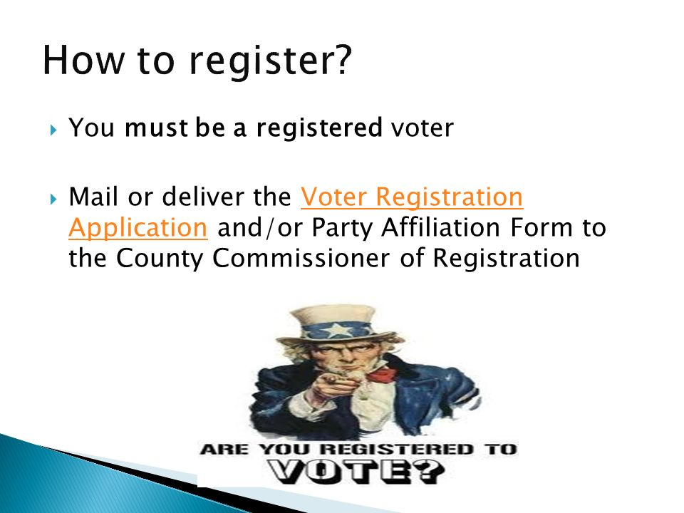 How to register You must be a registered voter