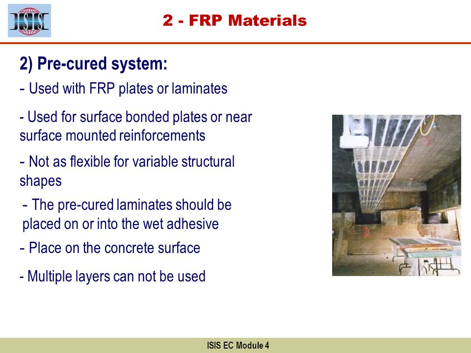 2) Pre-cured system: 2 - FRP Materials