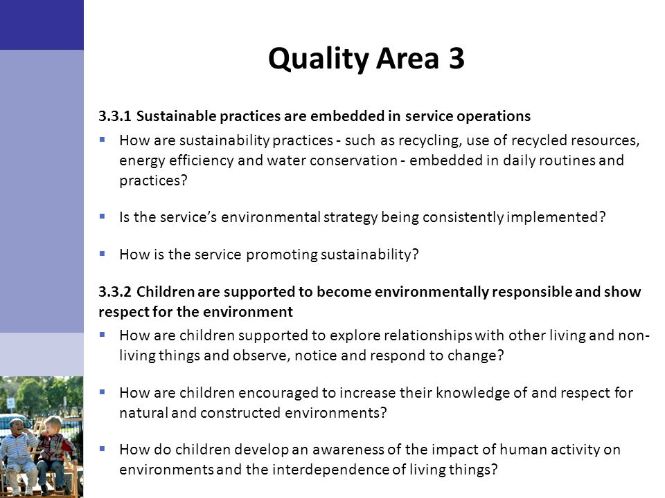 Quality Area 3 3.3.1 Sustainable practices are embedded in service operations.
