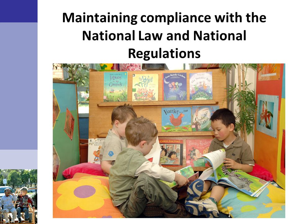 Maintaining compliance with the National Law and National Regulations
