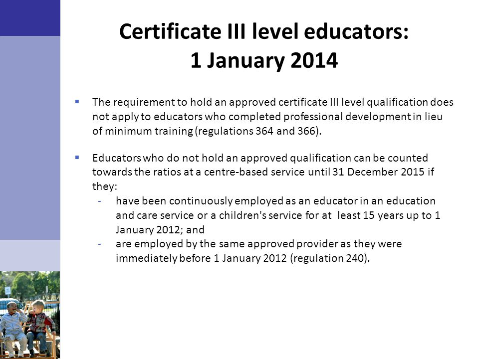 Certificate III level educators: 1 January 2014