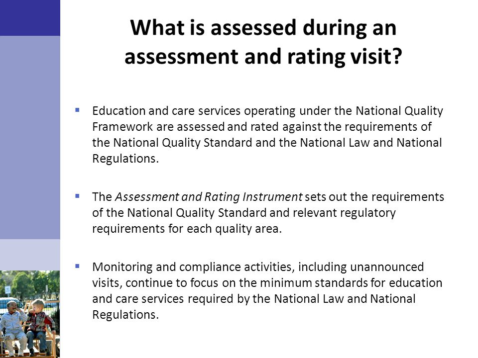 What is assessed during an assessment and rating visit