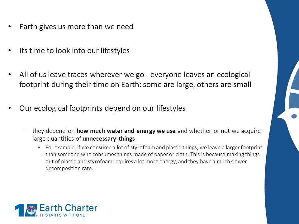 Earth gives us more than we need Its time to look into our lifestyles
