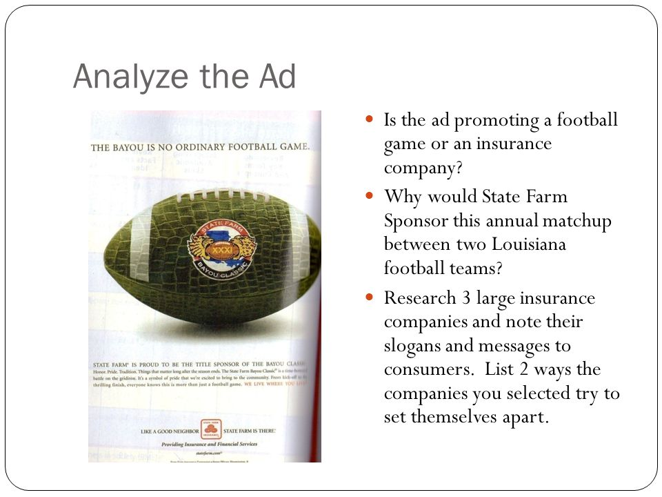 Analyze the Ad Is the ad promoting a football game or an insurance company