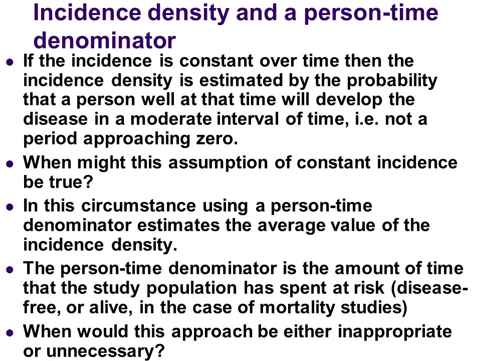 Incidence density and a person-time denominator
