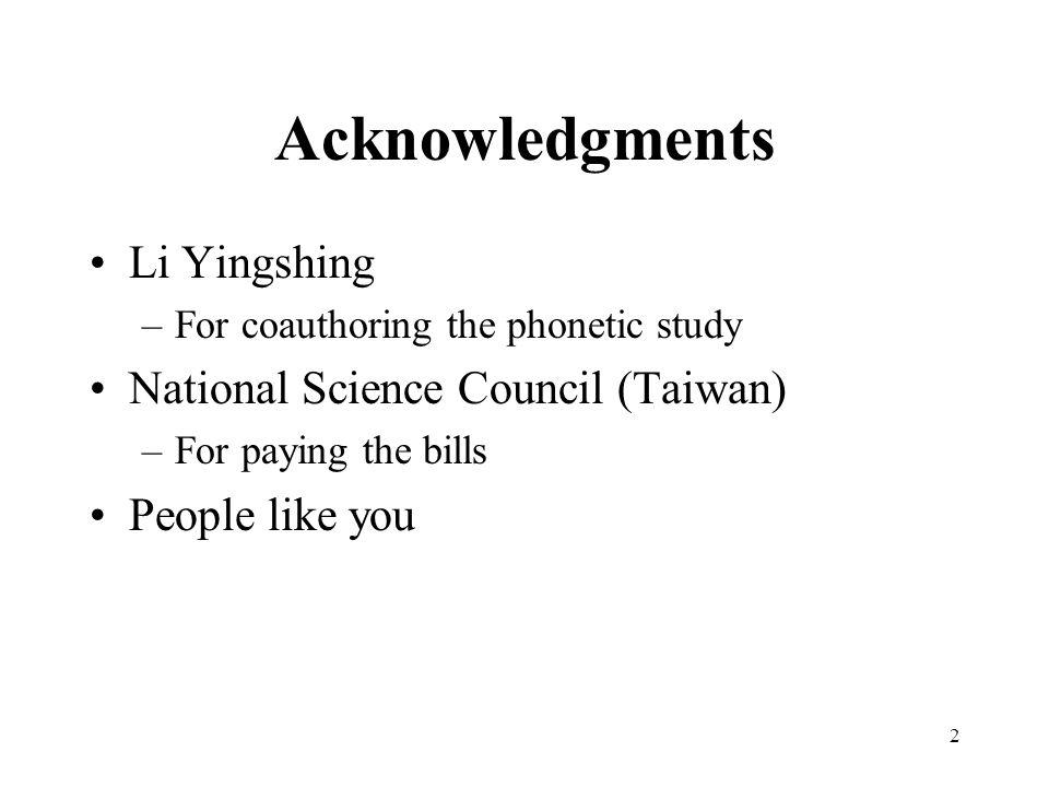 Acknowledgments Li Yingshing National Science Council (Taiwan)