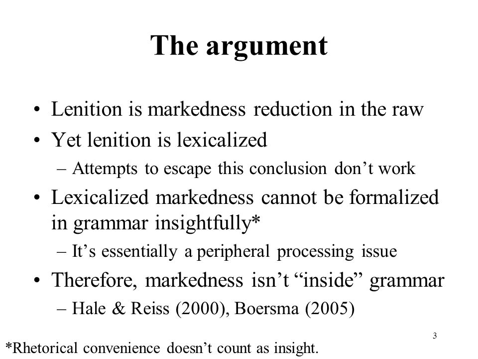 The argument Lenition is markedness reduction in the raw