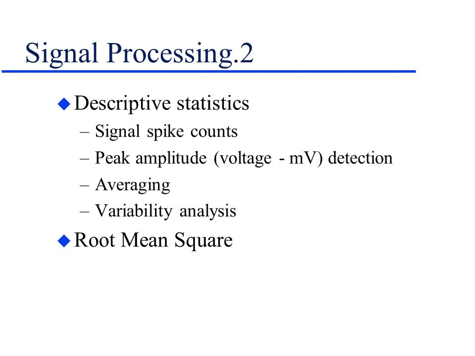 Signal Processing.2 Descriptive statistics Root Mean Square
