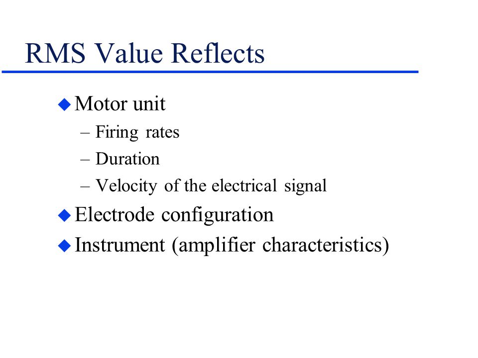 RMS Value Reflects Motor unit Electrode configuration