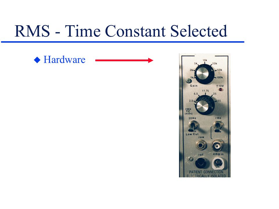 RMS - Time Constant Selected