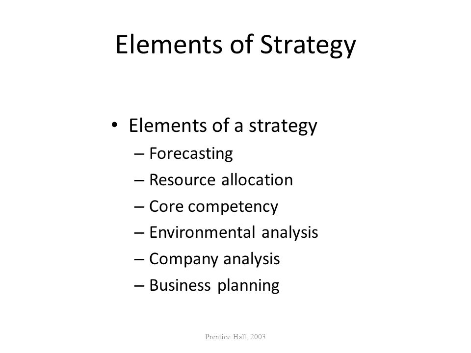 Elements of Strategy Elements of a strategy Forecasting