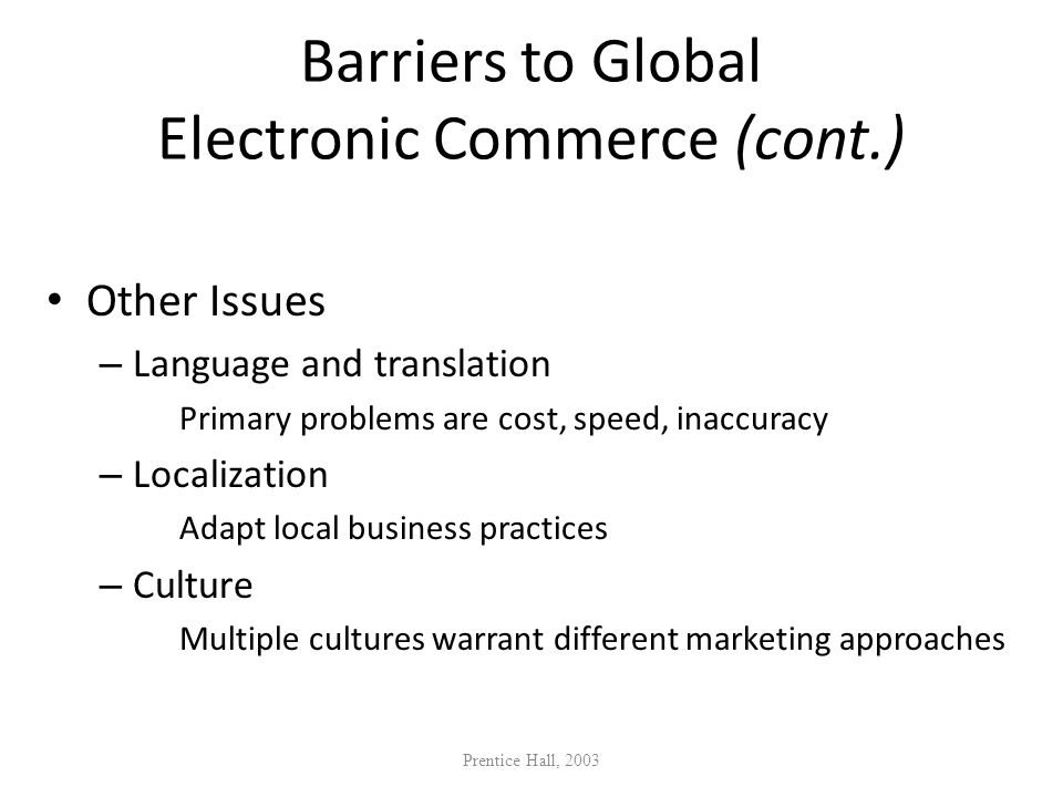 Barriers to Global Electronic Commerce (cont.)