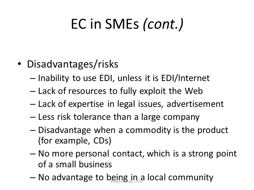 EC in SMEs (cont.) Disadvantages/risks