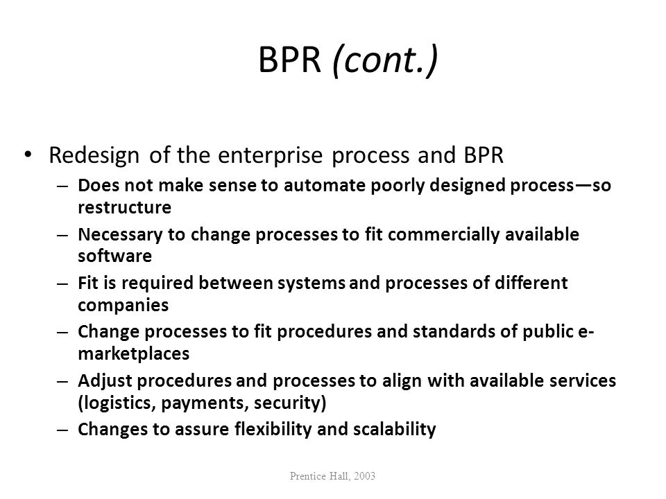 BPR (cont.) Redesign of the enterprise process and BPR