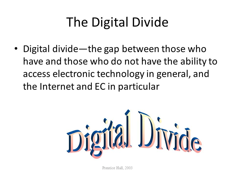 The Digital Divide Digital Divide