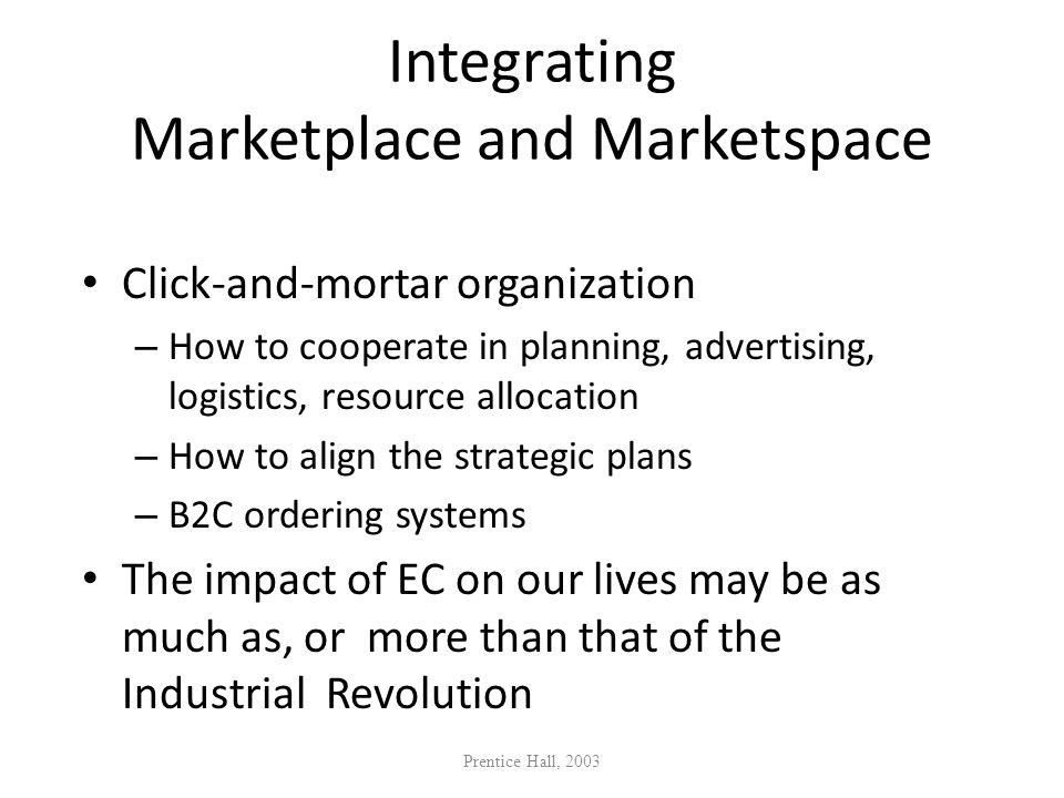 Integrating Marketplace and Marketspace