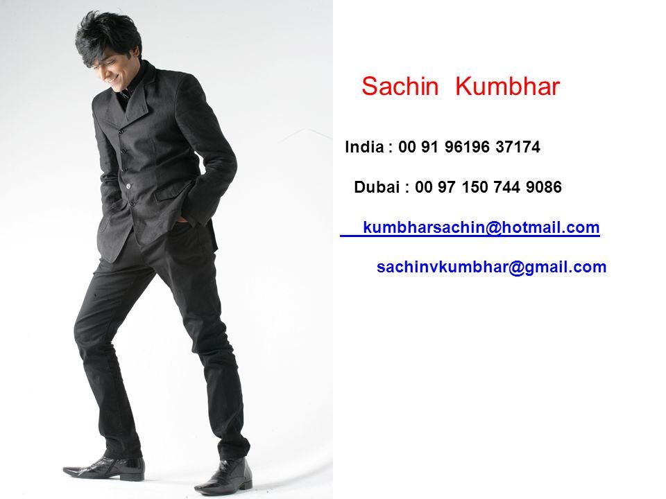 Sachin Kumbhar India : 00 91 96196 37174 Dubai : 00 97 150 744 9086