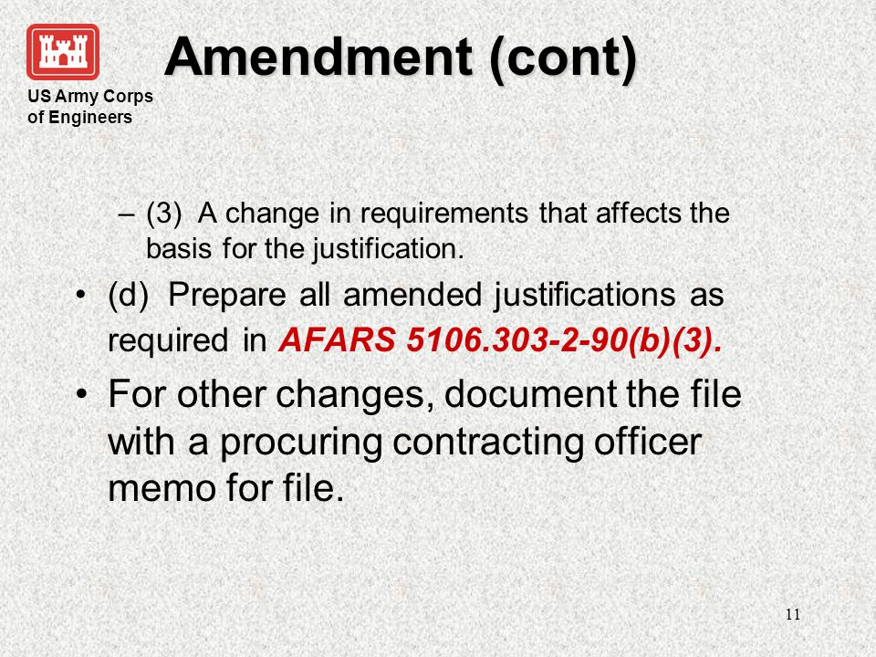 Amendment (cont) (3) A change in requirements that affects the basis for the justification.