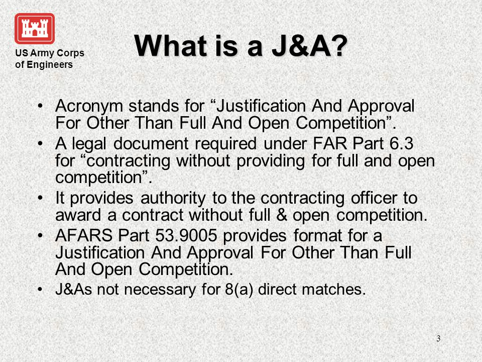 What is a J&A Acronym stands for Justification And Approval For Other Than Full And Open Competition .