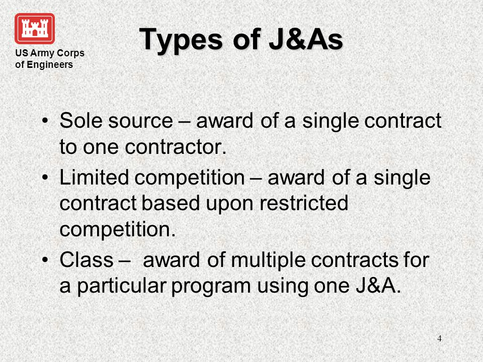 Types of J&As Sole source – award of a single contract to one contractor.