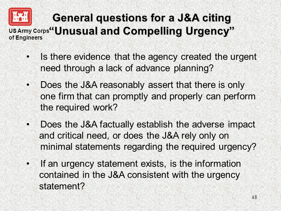 General questions for a J&A citing Unusual and Compelling Urgency