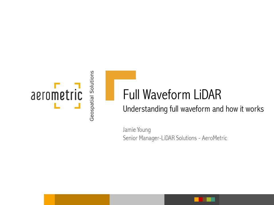 Full Waveform LiDAR Understanding full waveform and how it works
