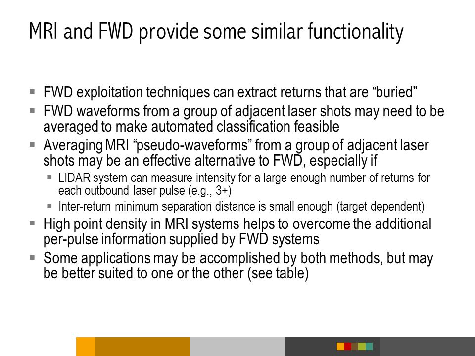 MRI and FWD provide some similar functionality
