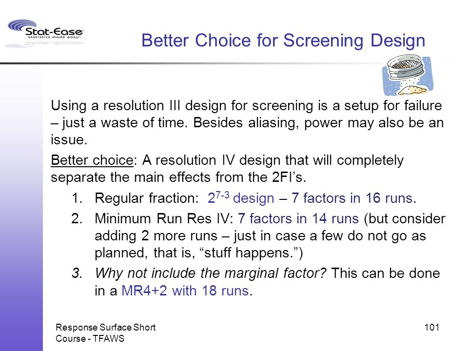 Better Choice for Screening Design