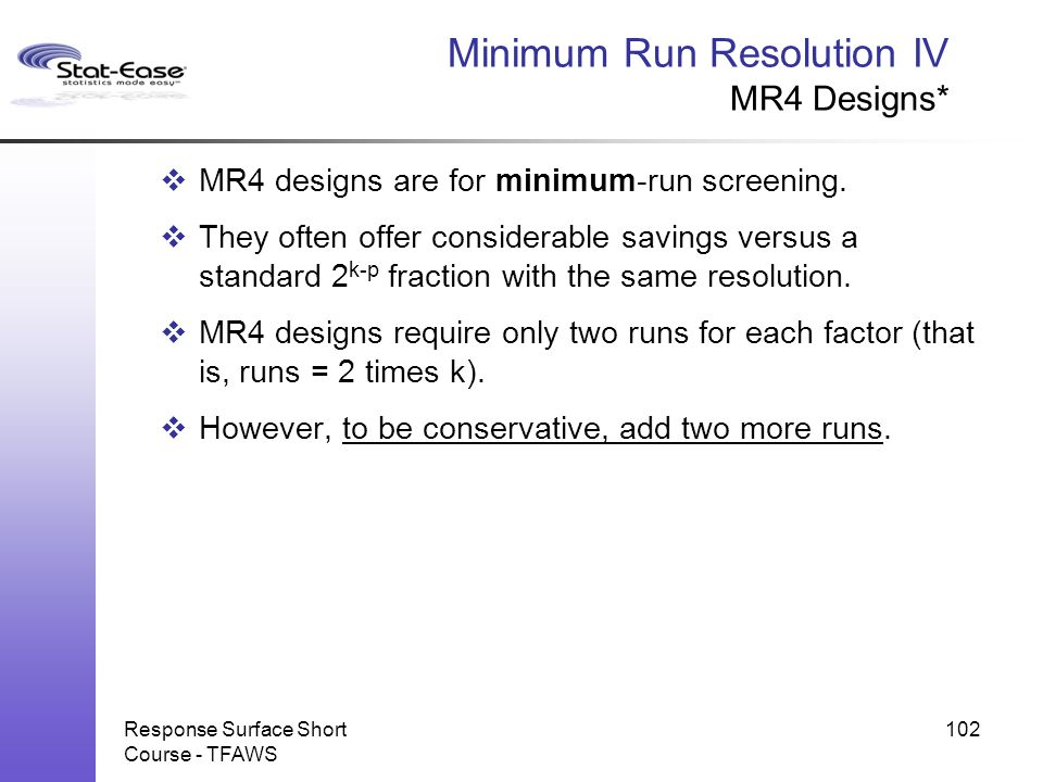 Minimum Run Resolution IV MR4 Designs*