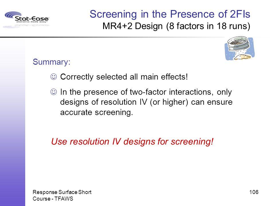 Screening in the Presence of 2FIs MR4+2 Design (8 factors in 18 runs)