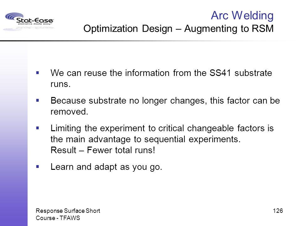 Arc Welding Optimization Design – Augmenting to RSM