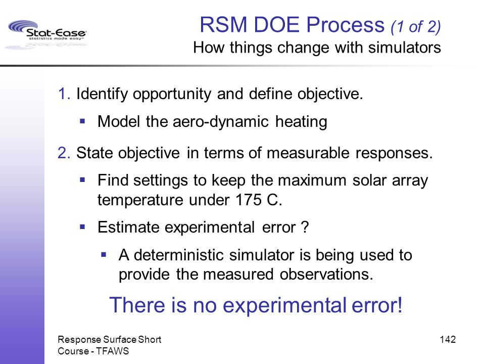 RSM DOE Process (1 of 2) How things change with simulators