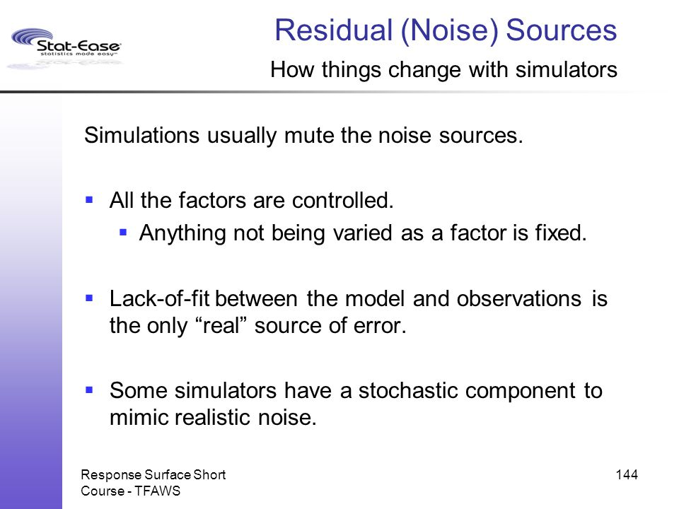 Residual (Noise) Sources How things change with simulators
