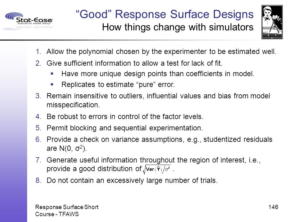 Good Response Surface Designs How things change with simulators