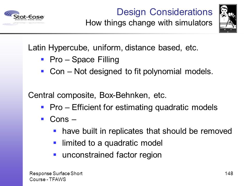 Design Considerations How things change with simulators