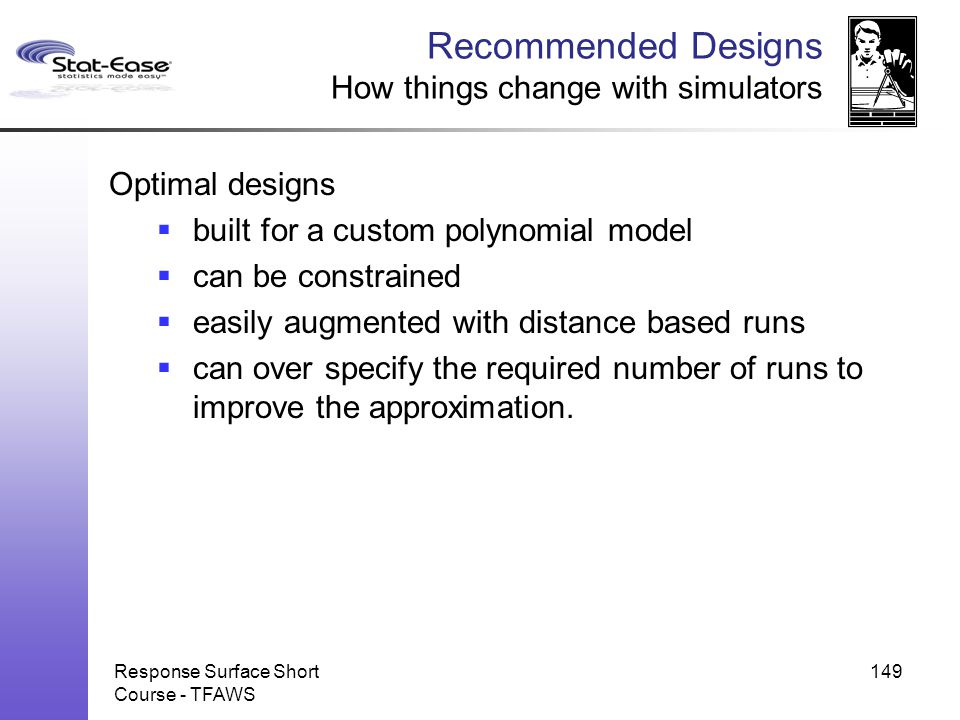 Recommended Designs How things change with simulators