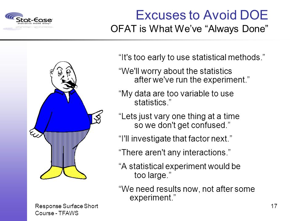 Excuses to Avoid DOE OFAT is What We've Always Done