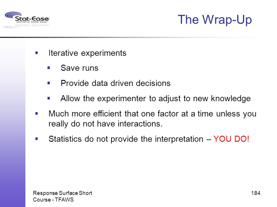 The Wrap-Up Iterative experiments Save runs