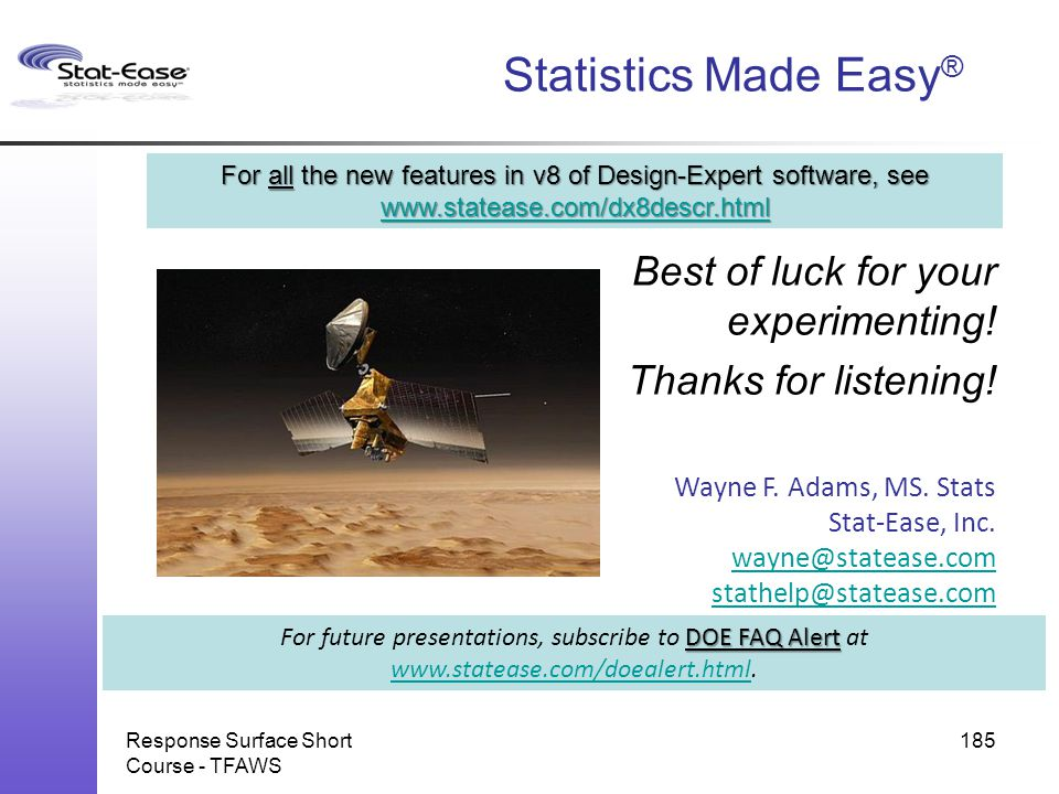 Statistics Made Easy® For all the new features in v8 of Design-Expert software, see www.statease.com/dx8descr.html.