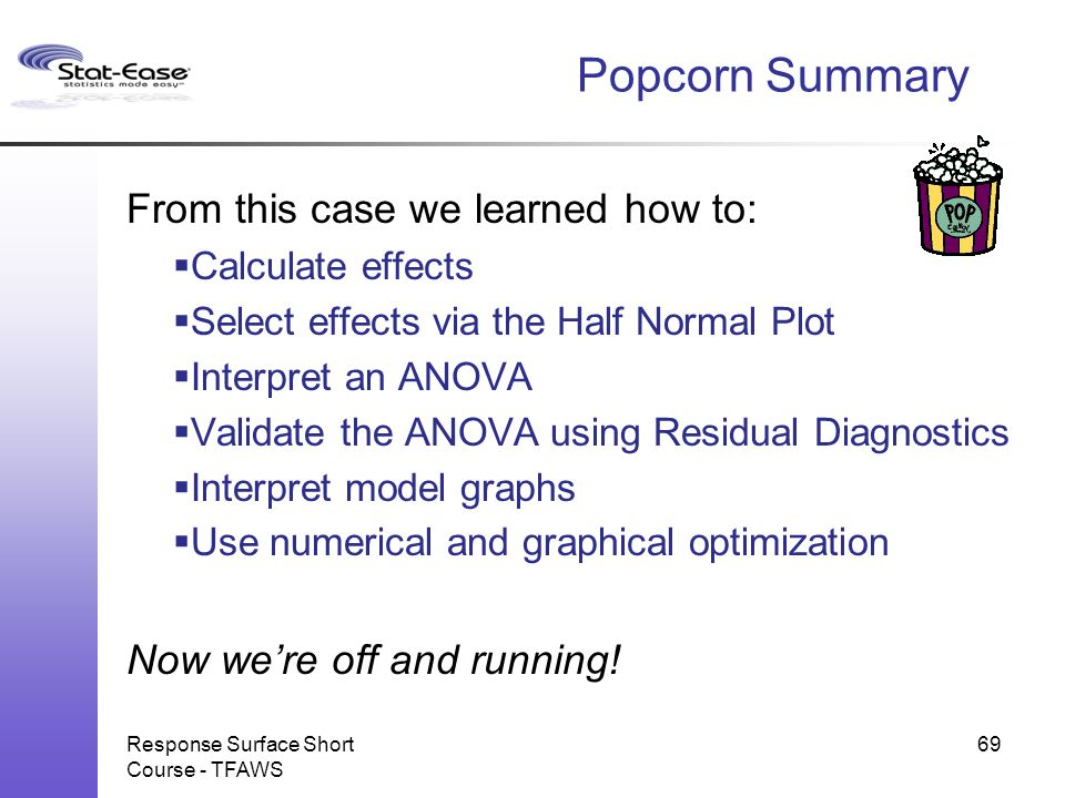 Popcorn Summary From this case we learned how to: