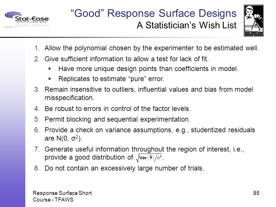Good Response Surface Designs A Statistician's Wish List