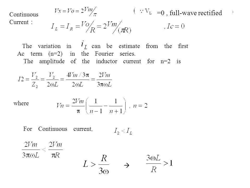 =0 , full-wave rectified Continuous Current: