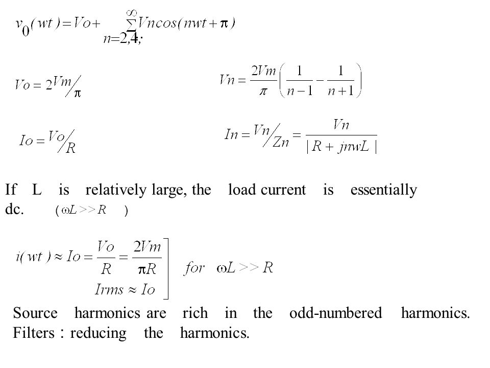 If L is relatively large, the load current is essentially dc. ( )