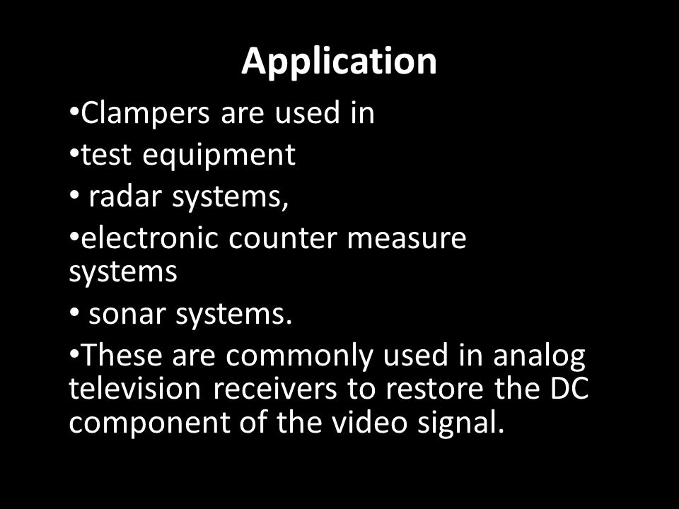 Application Clampers are used in test equipment radar systems,