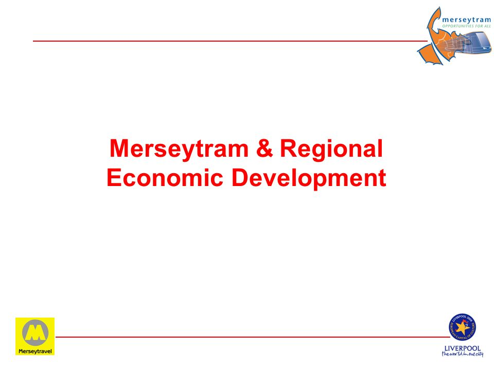 Merseytram & Regional Economic Development