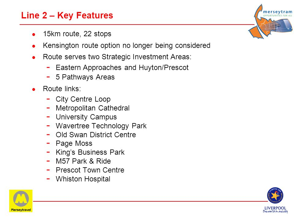 Line 2 – Key Features 15km route, 22 stops