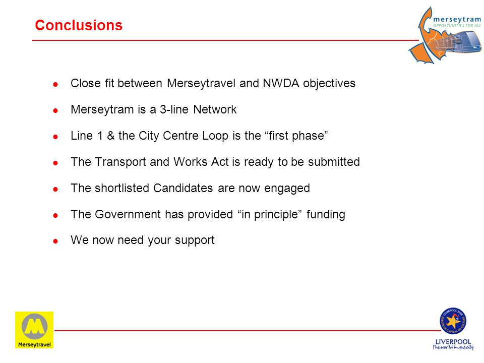 Conclusions Close fit between Merseytravel and NWDA objectives
